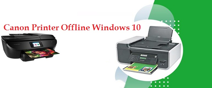 Canon Printer Offline Windows 10